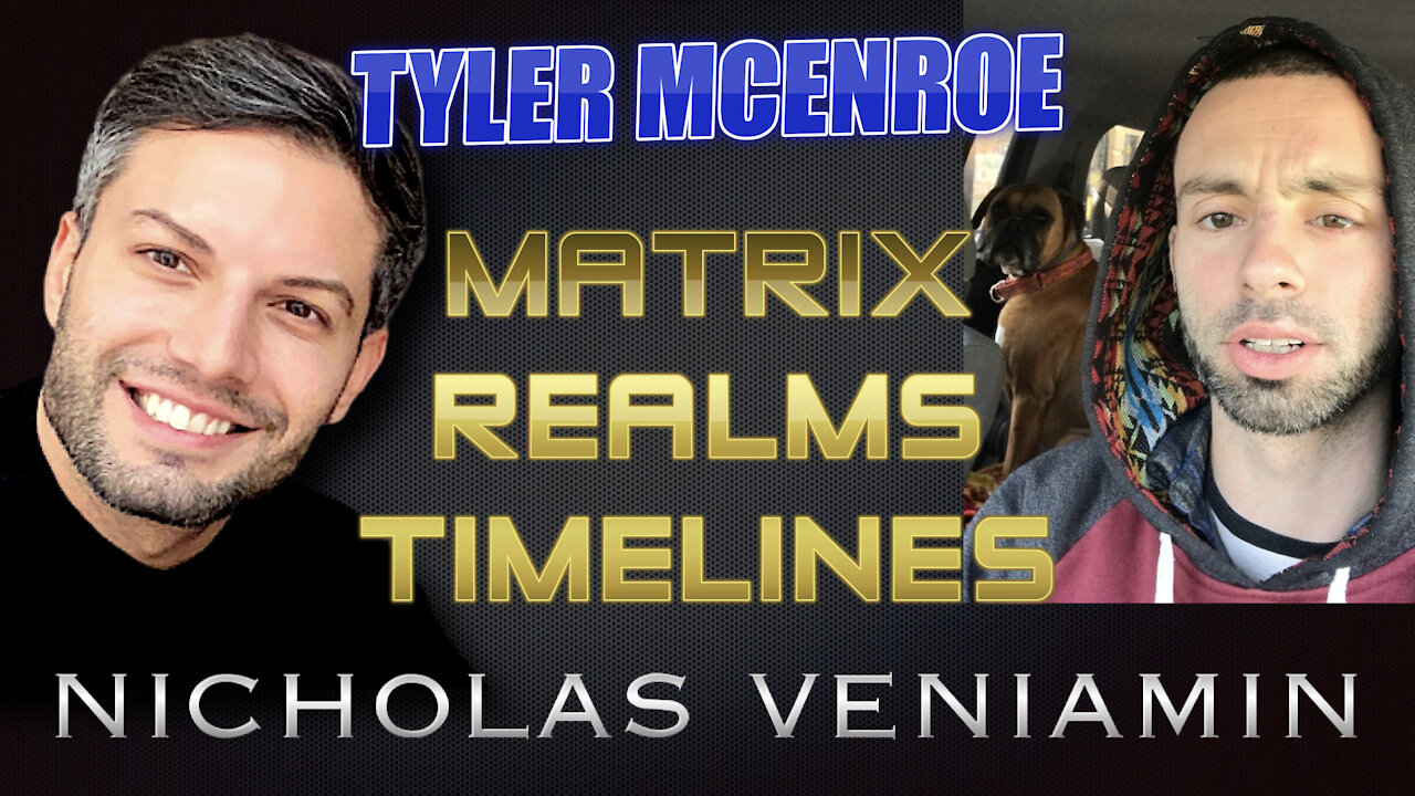 Tyler McEnroe Discusses Matrix, Realms and Timelines with Nicholas Veniamin 23-4-2021