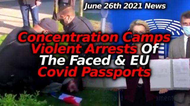 Tyranny & Vaccine News June 26th: EU Vax Passports, Australia Concentration Camps, CA War On Faces 27-6-2021