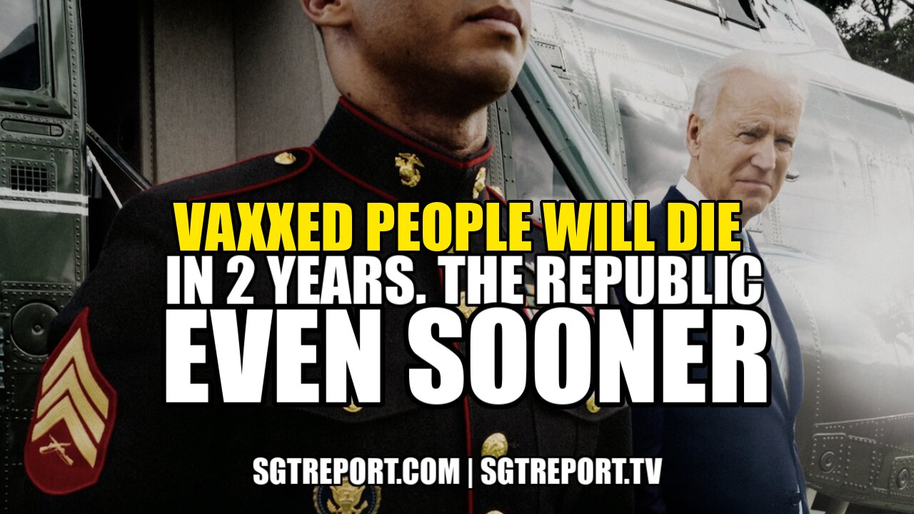 VAXXED PEOPLE WILL DIE IN 2 YEARS. THE REPUBLIC EVEN SOONER 1-6-2021