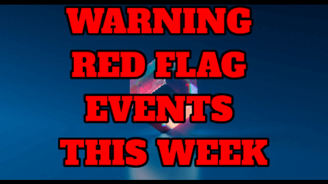 WARNING RED FLAG EVENTS THIS WEEK! 28-6-2021