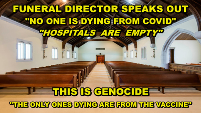 WHISTLEBLOWER – FUNERAL DIRECTORS SPEAK OUT – THE ONLY ONES DYING ARE FROM THE VACCINE 20-6-2021