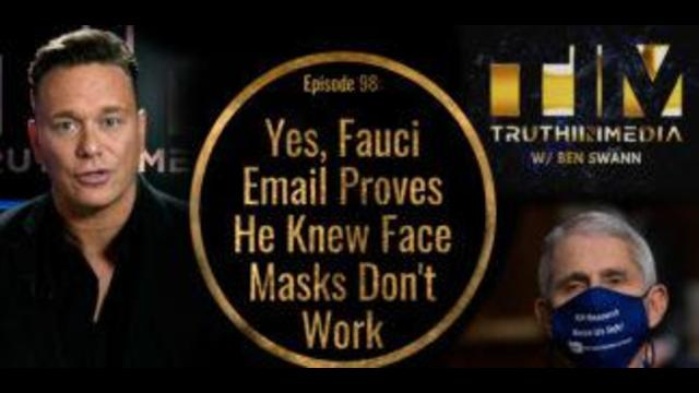 Yes, Fauci Email Proves He Knew Face Masks Don't Work 24-6-2021