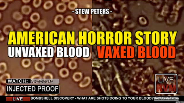 AMERICAN HORROR STORY: UNVAXED BLOOD VS. VAXED BLOOD — Stew Peters 16-7-2021