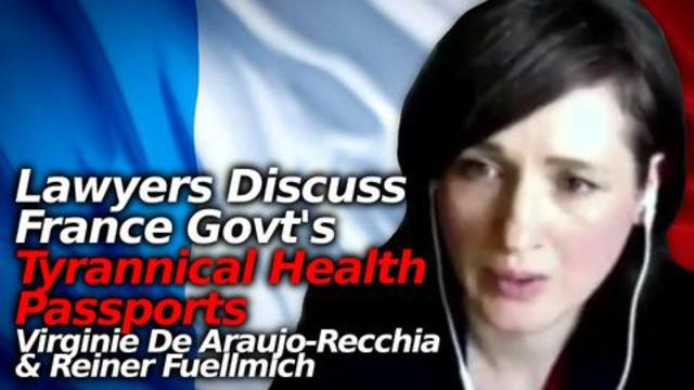 AWFUL OPPRESSION: Lawyers Discuss Tyranny In France With Health Passports And Coerced Medicine 18-7-2021