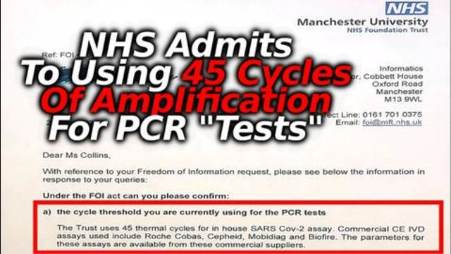 BREAKING: NHS Admits to Using Super High 45 Cycle Thresholds for In House PCR Testing 1-7-2021