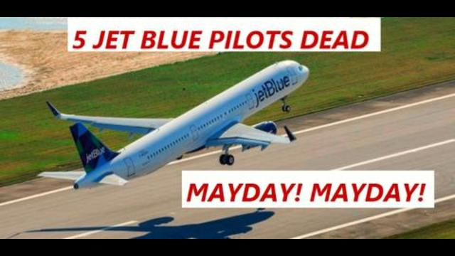 BREAKING NOW! – FIVE Jet Blue Airlines Pilots DEAD, Media Intentionally Hiding Vaxx Fears 17-7-2021