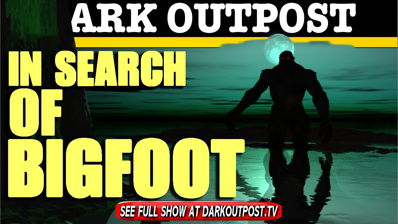 Dark Outpost 07-06-2021 In Search Of Bigfoot 6-7-2021