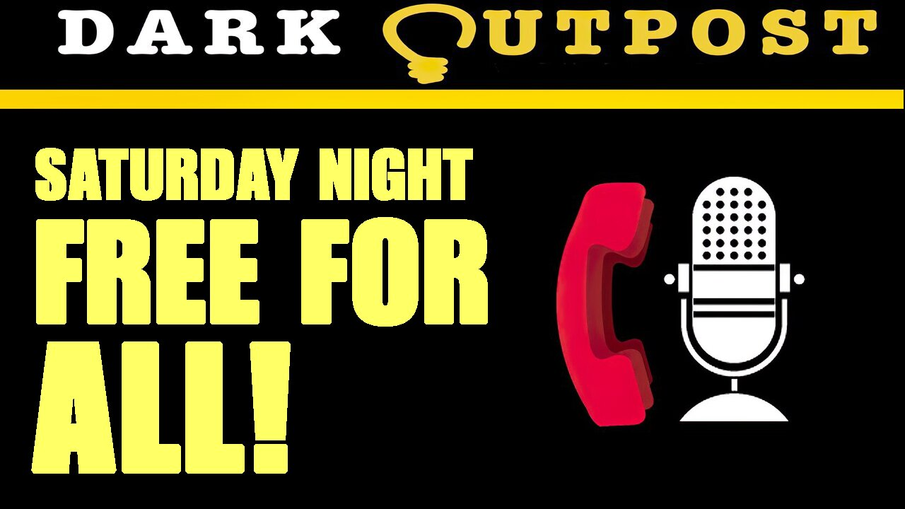 Dark Outpost LIVE 07-17-2021 Saturday Night Free For All! 17-7-2021