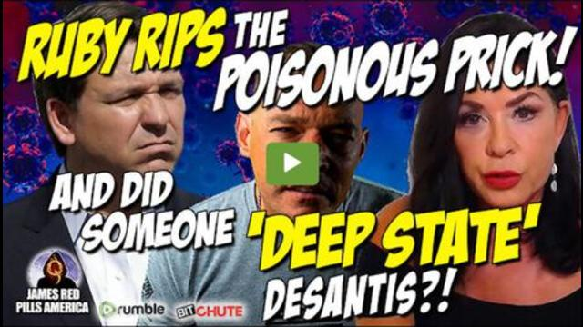 Dr. Jane Ruby Pounds The Poisonous Prick! And Did Someone 'Deep State' Ron DeSantis?! 25-7-2021