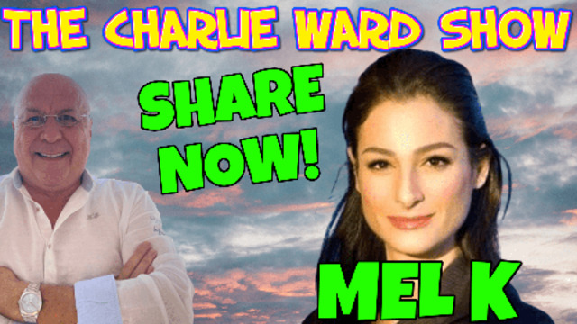 EXPLOSIONS OF TRUTH WITH MEL K & CHARLIE WARD 27-7-2021