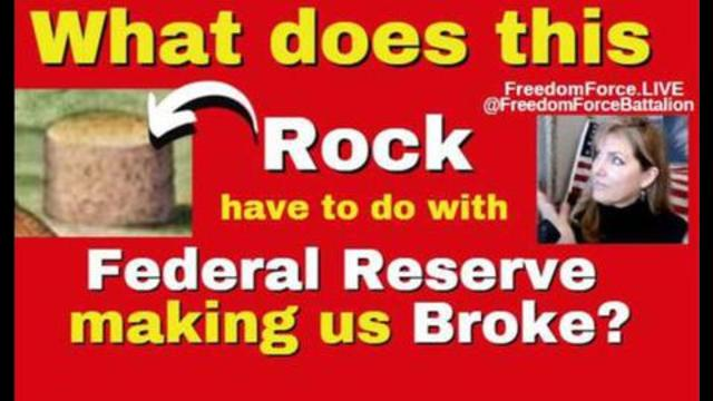 Freedom Force Battalion: HOW THIS ROCK AND THE FEDERAL RESERVE MADE US BROKE 19-7-2021