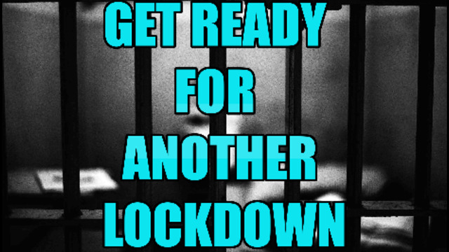 GET READY FOR ANOTHER LOCK DOWN! 11-7-2021