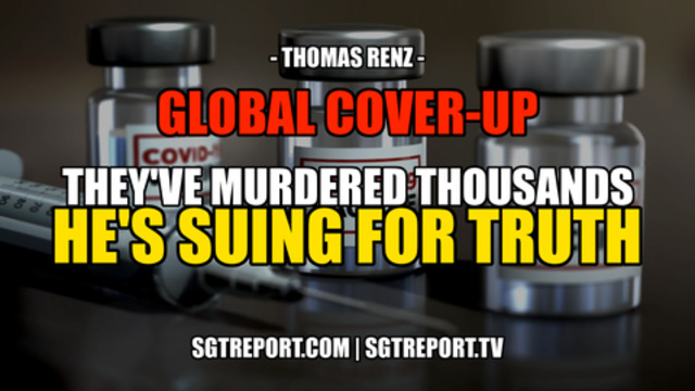 GLOBAL COVER-UP: THEY'VE MURDERED THOUSANDS – AND WE'RE SUING FOR TRUTH — Thomas Renz 30-7-2021