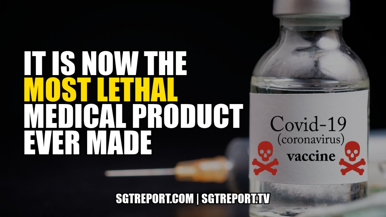 """""""IT IS NOW THE MOST LETHAL MEDICAL PRODUCT EVER MADE."""" 12-7-2021"""