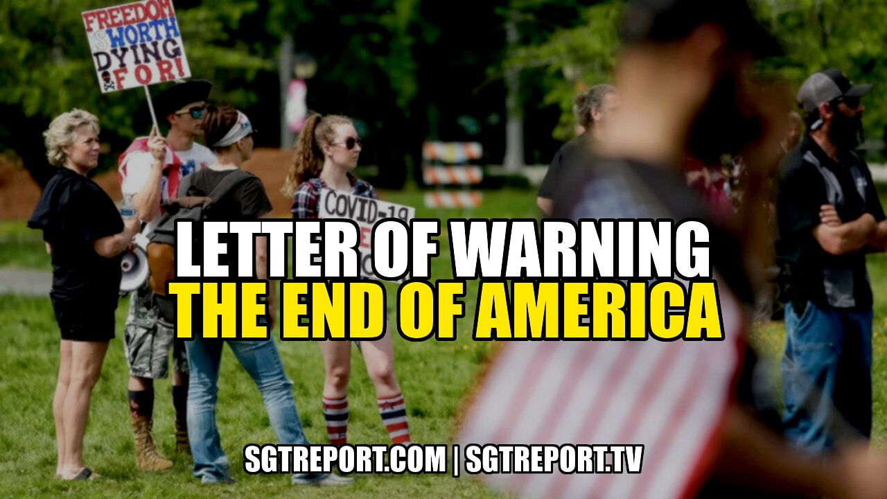 LETTER OF WARNING: THE END OF AMERICA 8-7-2021