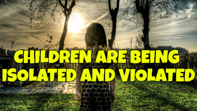 OUR CHILDREN ARE BEING ISOLATED & VIOLATED IN OUR SCHOOLS! 30-6-2021