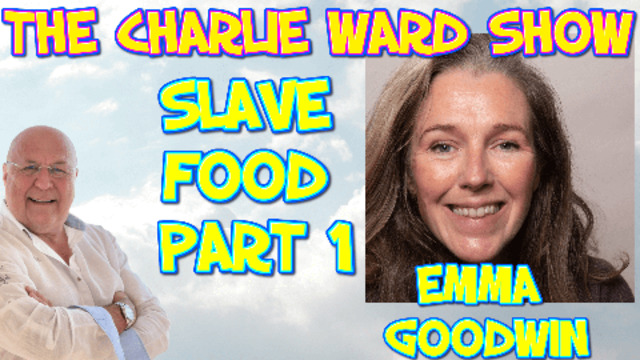 PART 1 – SLAVE FOODS WITH THE AMAZING EMMA GOODWIN & CHARLIE WARD 7-7-2021
