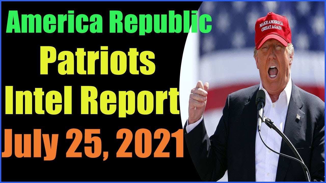 Patriots Intel Report as of July 25, 2021