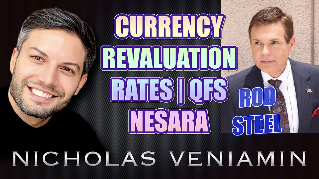 Rod Steel Discusses Currency Revaluation, Rates, QFS and Nesara with Nicholas Veniamin 4-7-2021