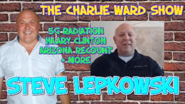 STEVE LEPKOWSKI CATCHES UP WITH CHARLIE WARD THEY DISCUSS HILARY CLINTON, 5G RADIATION, QFS & MORE 17-7-2021
