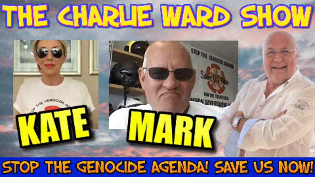 STOP THE GENOCIDE AGENDA! SAVE US NOW! WITH KATE SHEMIRANI, MARK STEELE & CHARLIE WARD 14-7-2021