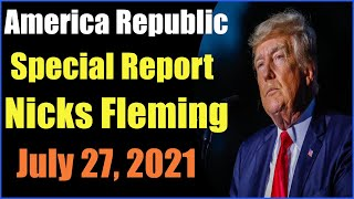 Special America Republic Report as of July 27, 2021