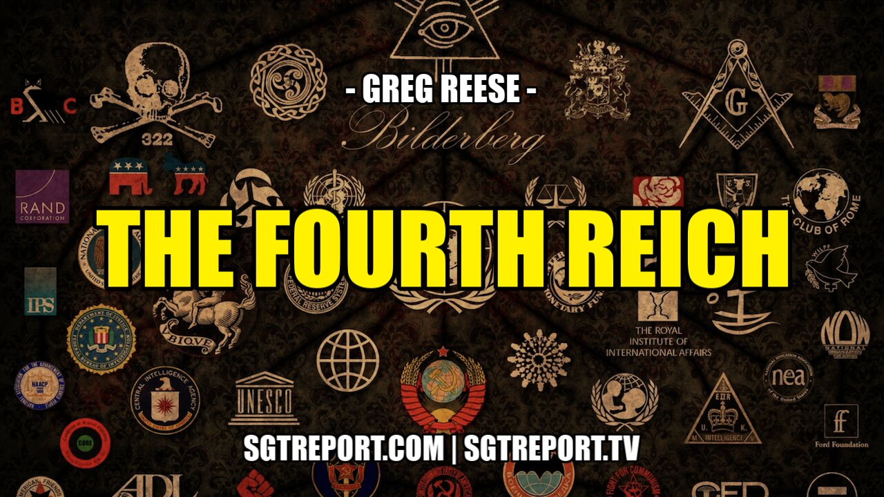 THE FOURTH REICH – IT'S HAPPENING — GREG REESE 4-7-2021