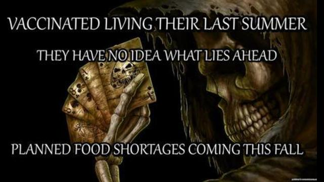 TOP SCIENTISTS WARN THIS WILL BE THE LAST SUMMER FOR THE VACCINATED – FOOD SHORTAGES COMING FOR ALL 6-7-2021