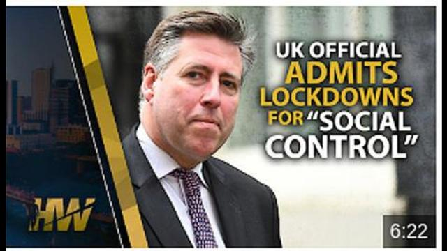 UK OFFICIAL ADMITS LOCKDOWNS SOCIAL CONTROL! 27-7-2021