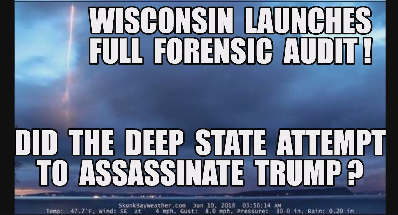 Wisconsin Launches Full Forensic Audit! GA & PA Next! Q: Did The [DS] Attempt To Assassinate Trump? 27-7-2021