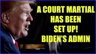 A COURT MARTIAL HAS BEEN SET UP! THE ADMIN OF BIDEN CANNOT GET AWAY WITH IT 27-8-2021