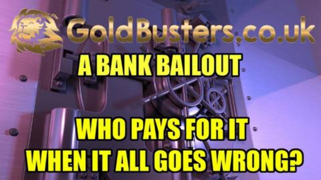 A bank bailout – Who pays for it when it all goes wrong? With Adam, James & Charlie ward 31-7-2021