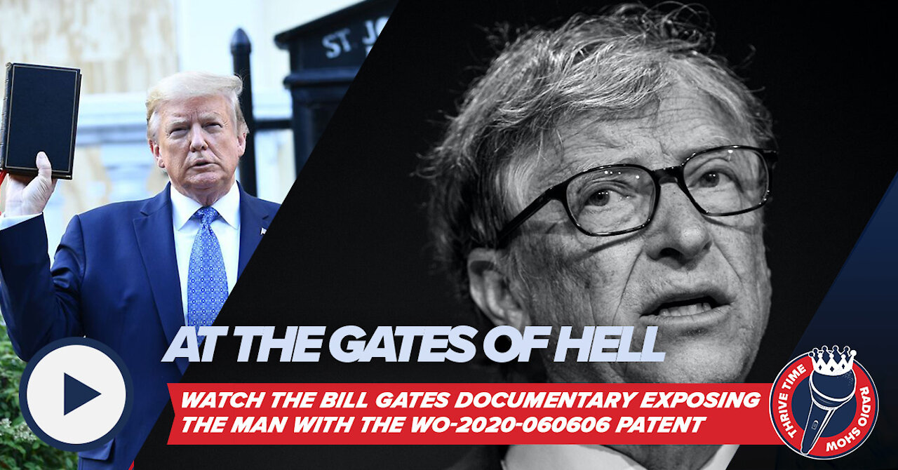 At the Gates of Hell | This Documentary Exposes the Man w/ the W0-2020-060606 Patent 31-7-2021