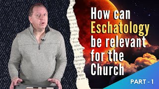 BIBLE END TIMES Pt1: What Does the Bible Say about the End Times?   Define Eschatology 15-1-2021
