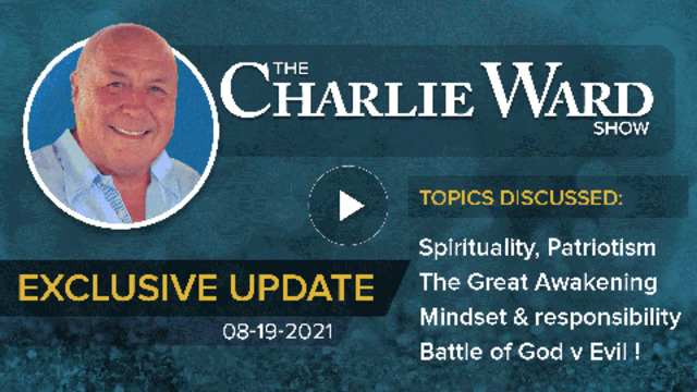 Charlie discussed Spirituality, Patriotism, The Great Awakening, Battle of God v Evil and More! 19-8-2021