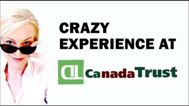 Crazy Experience at TD Canada Trust 9-8-2021