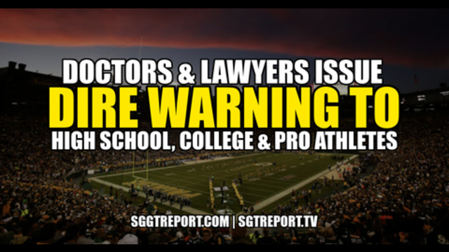 DOCTORS & LAWYERS ISSUE DIRE WARNING TO HIGH SCHOOL, COLLEGE & PRO ATHLETES 9-8-2021