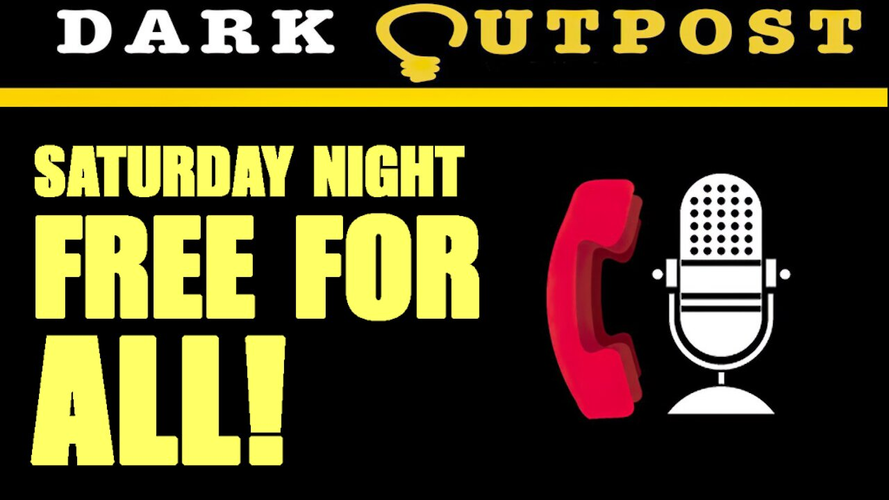 Dark Outpost LIVE 07-31-2021 Saturday Night Free-For All 1-8-2021