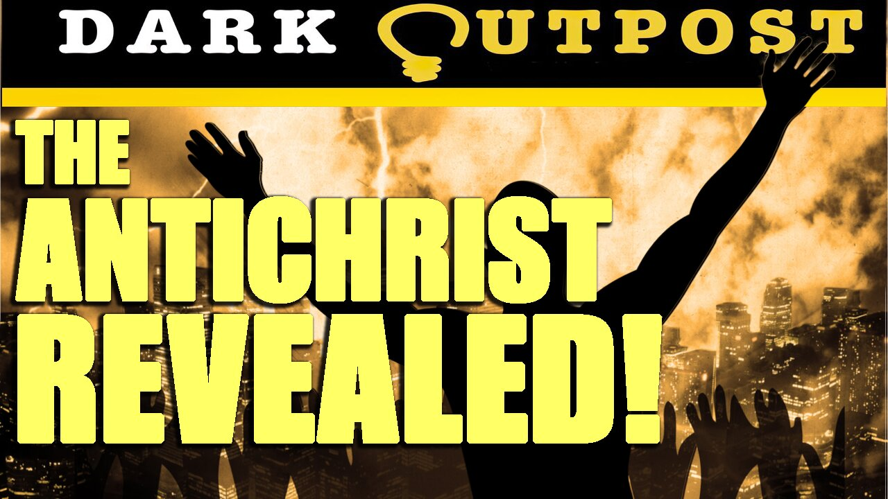 Dark Outpost LIVE 08-03-2021 The Antichrist Revealed! 3-8-2021