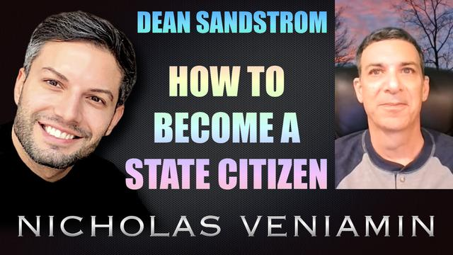 Dean Sandstrom Discusses How To Become A State Citizen with Nicholas Veniamin 20-8-2021