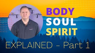 Difference Between Soul and Spirit?   EXPLAINED: Body Soul and Spirit   Soul vs Spirit Part 1 5-1-2021