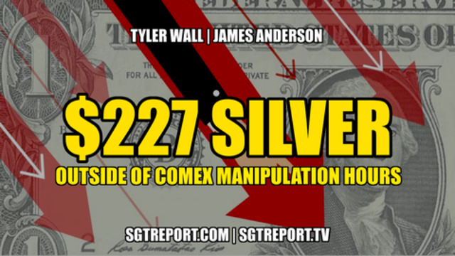 FACT: *$227 SILVER* Outside of COMEX Manipulation Hours — Tyler Wall & James Anderson 2-8-2021