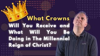 Five Crowns in the Bible & The Judgement Seat of Christ   Crown of Life, Crown of Glory 11-12-2020
