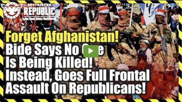 Forget Afghanistan! Biden Says No One's Being Killed! Instead, Ignites Full Assault On Republicans! 20-8-2021