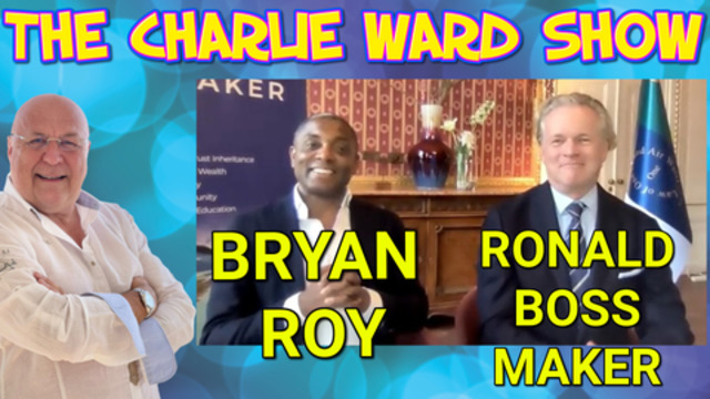 GETTING YOUR IDENTITY BACK; YOUR GOD GIVEN RIGHT! WITH BRYAN ROY, RONALD BOSS MAKER & CHARLIE WARD 16-8-2021