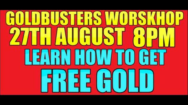 GoldBusters Workshop – Learn how to get FREE Gold! 26-8-2021