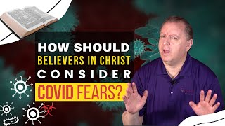 How Should Christians Respond to The Coronavirus Disease & The Spirit of Fear   Anxiety and COVID-19 19-6-2021