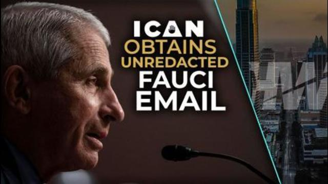 ICAN OBTAINS UNREDACTED FAUCI EMAIL20-8-2021