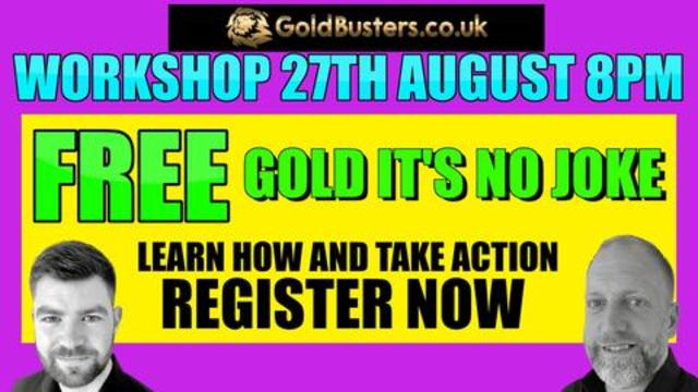 It's no joke, register now, learn how & take action…with James GoldBusters 26-8-2021