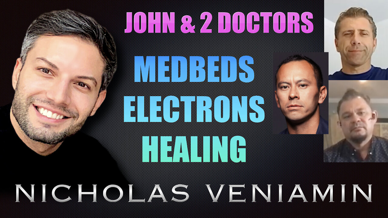 John Baxter & 2 Doctors Discusses MEDBEDS, Electrons and Healing with Nicholas Veniamin 19-8-2021